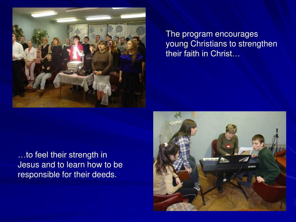 The program encourages young Christians to strengthen their faith in Christ…