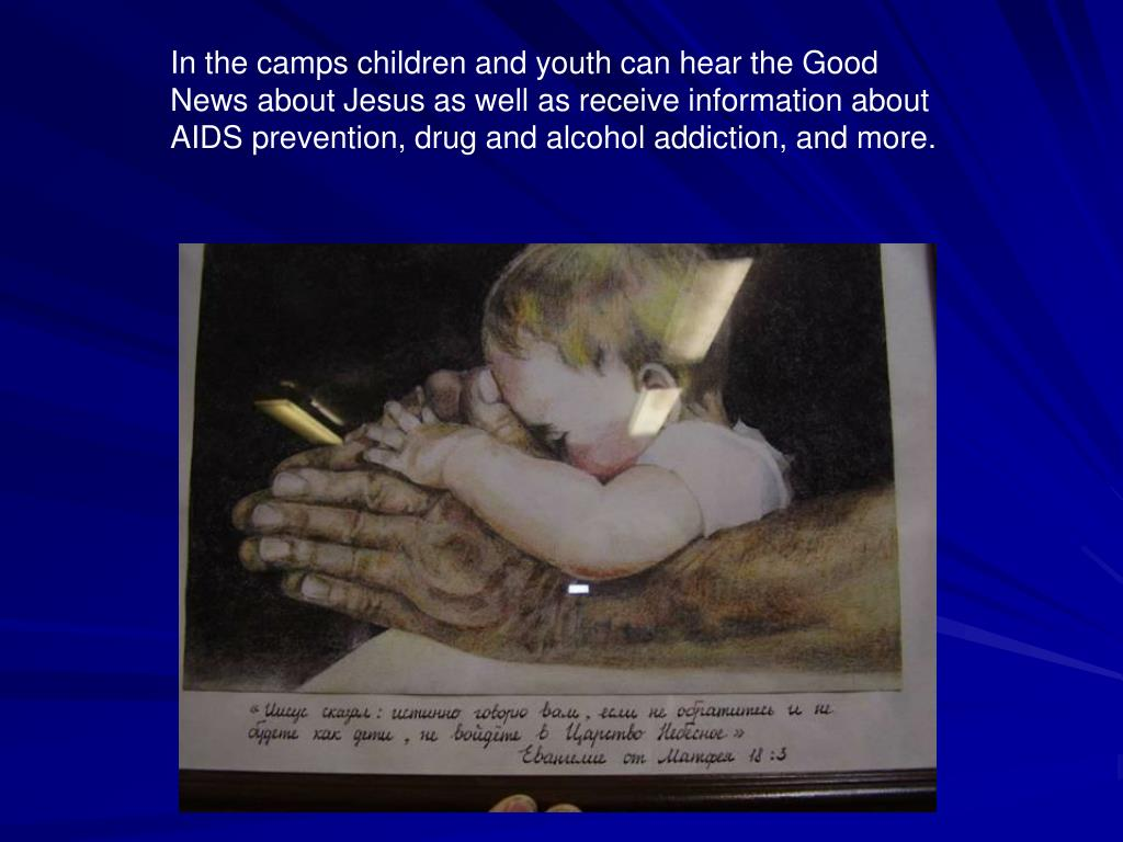 In the camps children and youth can hear the Good News about Jesus as well as receive information about AIDS prevention, drug and alcohol addiction, and more.
