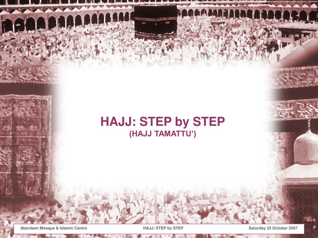 HAJJ: STEP by STEP