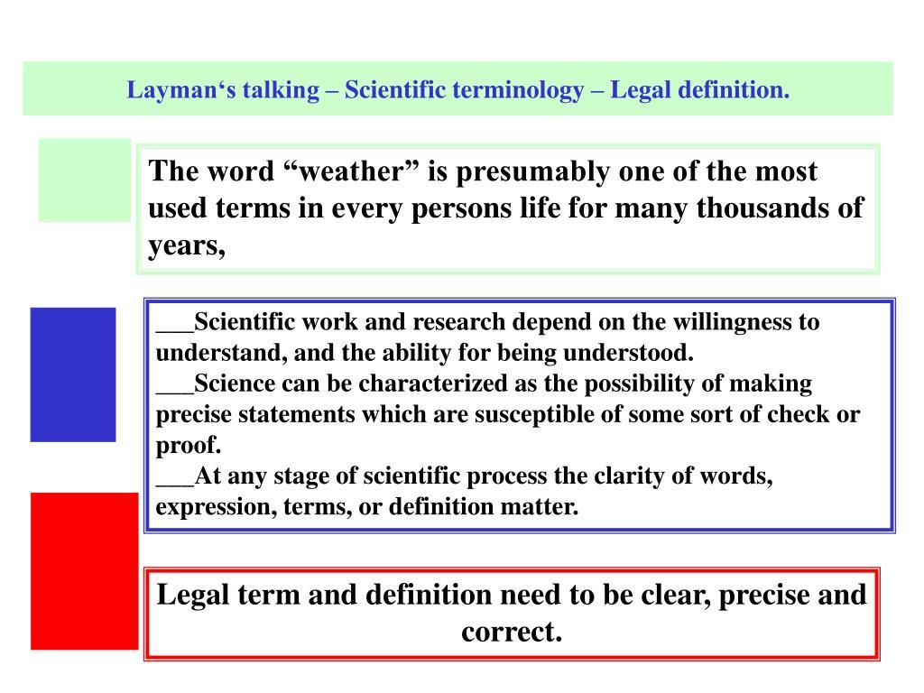 Layman's talking – Scientific terminology – Legal definition.