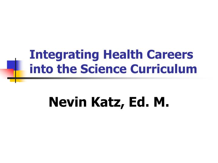 integrating health careers into the science curriculum n.
