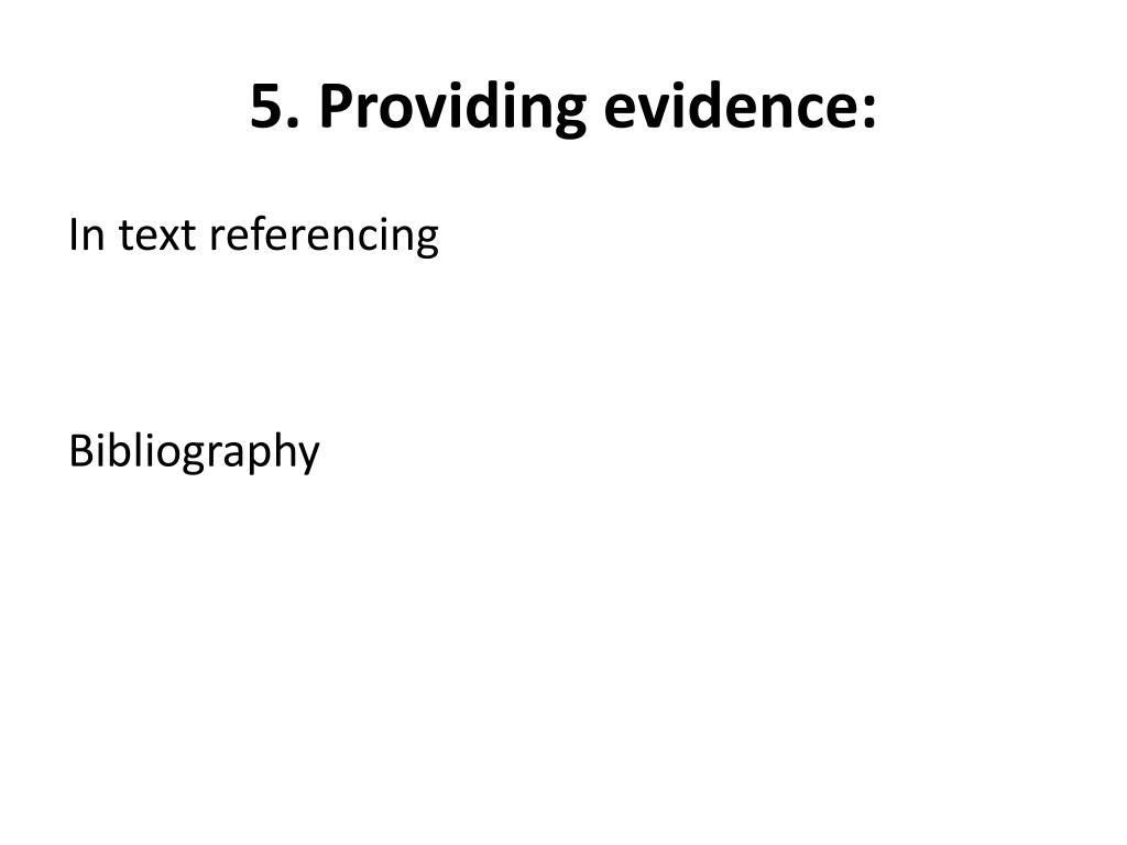 5. Providing evidence:
