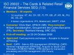 iso 20022 the cards related retail financial services seg 1 3