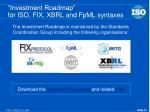 investment roadmap for iso fix xbrl and fpml syntaxes