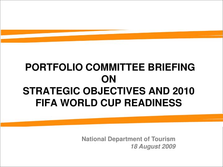 portfolio committee briefing on strategic objectives and 2010 fifa world cup readiness n.