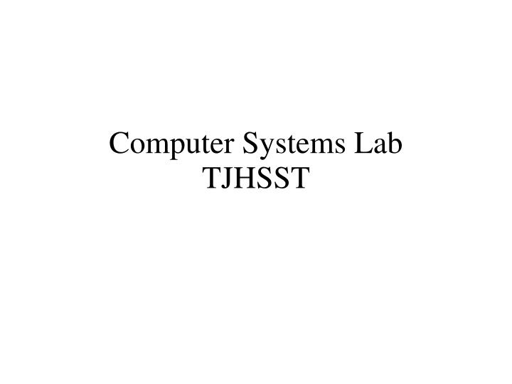 computer systems lab tjhsst n.