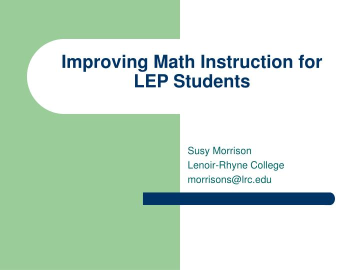 improving math instruction for lep students n.