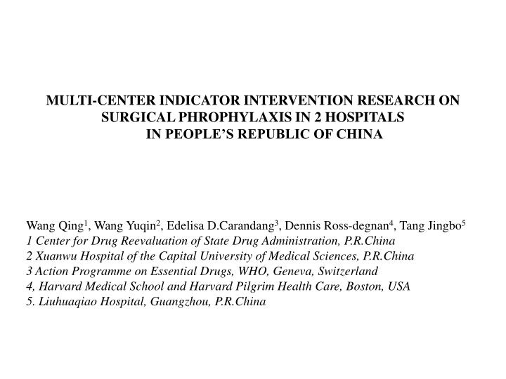 MULTI-CENTER INDICATOR INTERVENTION RESEARCH ON SURGICAL PHROPHYLAXIS IN 2 HOSPITALS