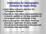 implications for demographic dividend for south africa
