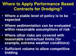 where to apply performance based contracts for dredging