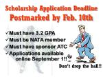 scholarship application deadline postmarked by feb 10th