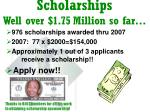 scholarships well over 1 75 million so far