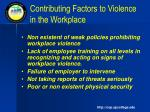 contributing factors to violence in the workplace