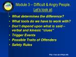 module 3 difficult angry people let s look at