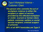 type ii workplace violence customer client