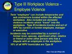 type iii workplace violence employee violence