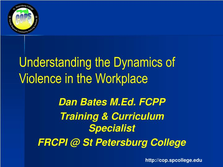 understanding the dynamics of violence in the workplace n.