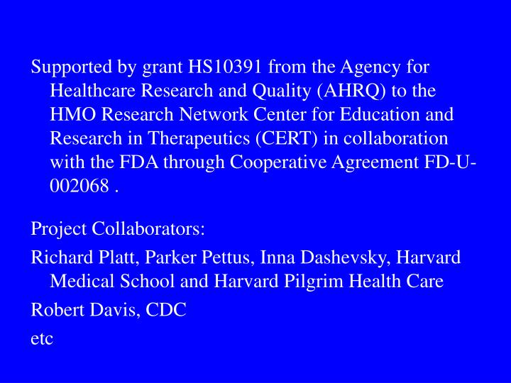 Supported bygrant HS10391 from the Agency for Healthcare Research and Quality (AHRQ) to the HMO Re...