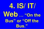 4 is it web on the bus or off the bus