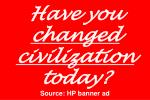 have you changed civilization today source hp banner ad