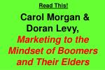 read this carol morgan doran levy marketing to the mindset of boomers and their elders
