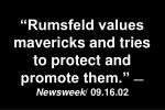 rumsfeld values mavericks and tries to protect and promote them newsweek 09 16 02