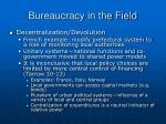 bureaucracy in the field33