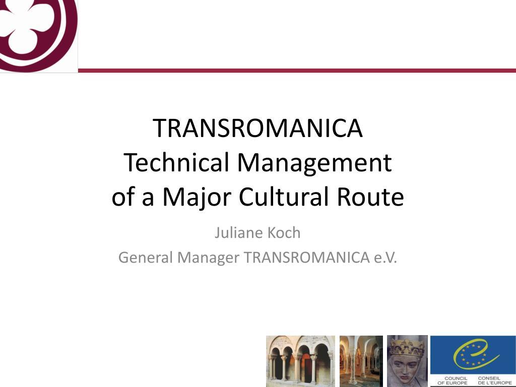 transromanica technical management of a major cultural route l.