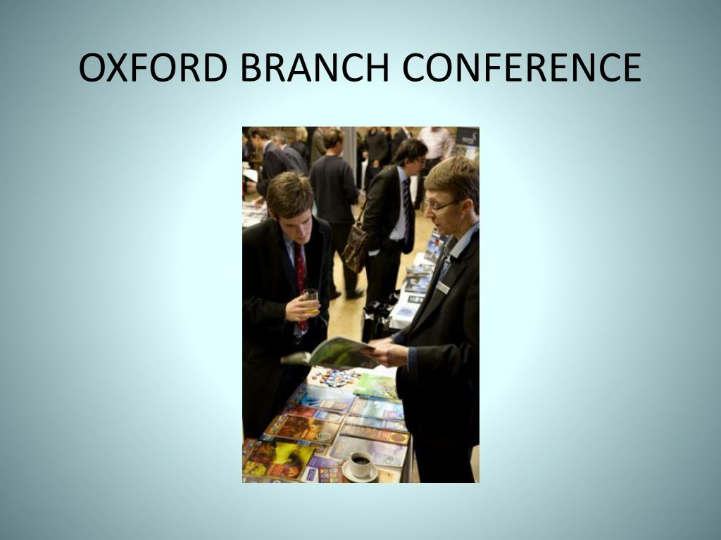 OXFORD BRANCH CONFERENCE