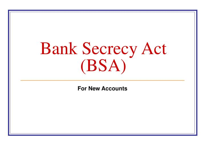 bank secrecy act bsa n.