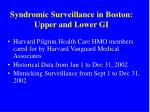 syndromic surveillance in boston upper and lower gi