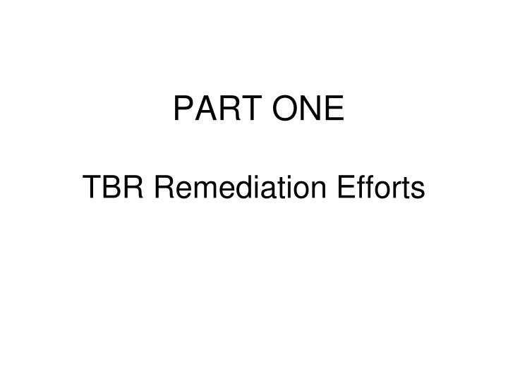 tbr remediation efforts n.