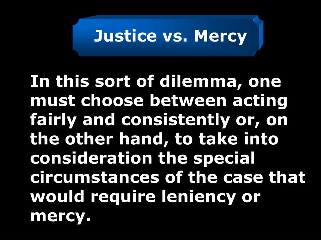 Justice vs. Mercy