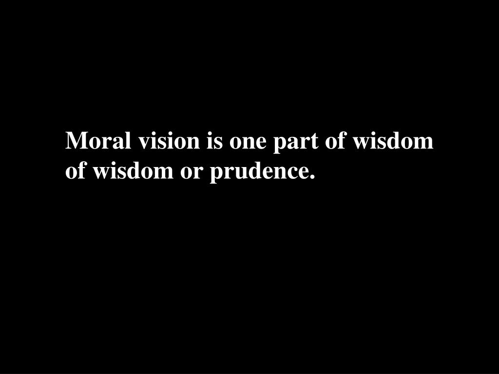Moral vision is one part of wisdom