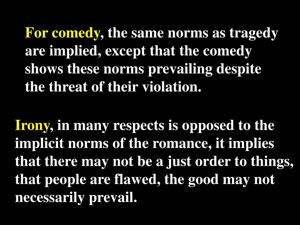 For comedy