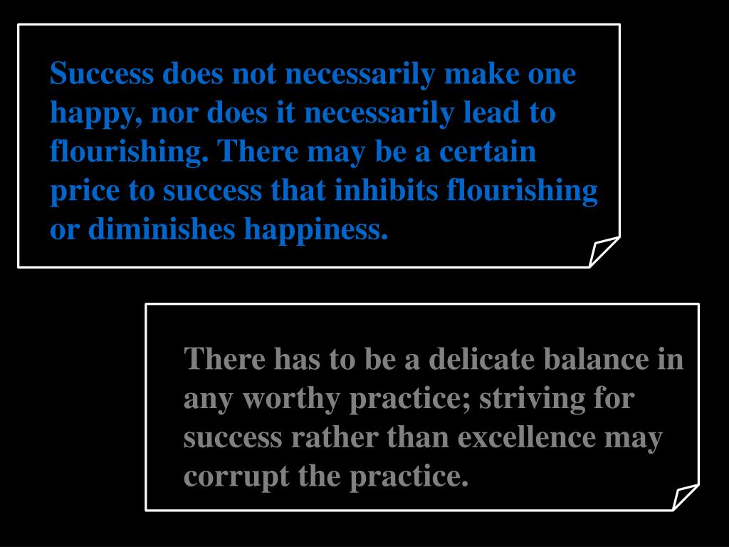 Success does not necessarily make one