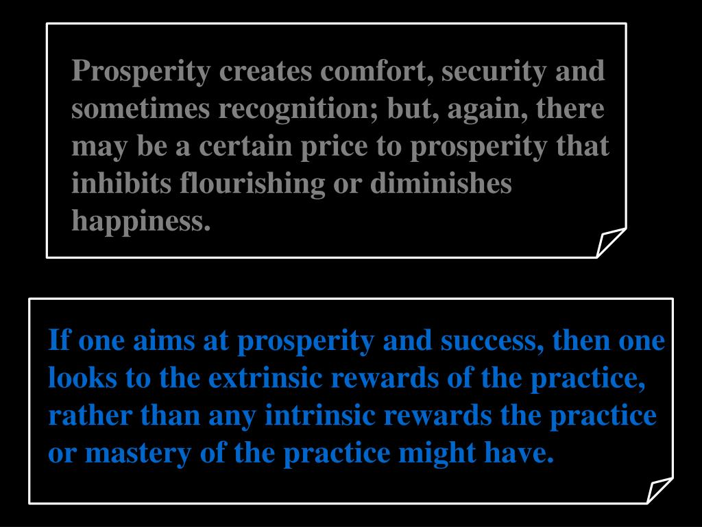 Prosperity creates comfort, security and