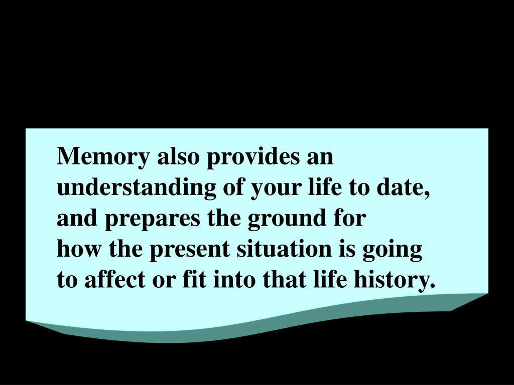 Memory also provides an
