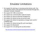 emulator limitations