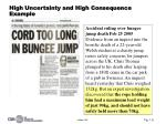 high uncertainty and high consequence example