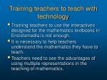 training teachers to teach with technology