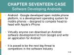 chapter seventeen case software developing androids