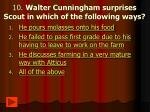 10 walter cunningham surprises scout in which of the following ways