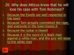 20 why does atticus know that he will lose his case with tom robinson