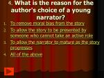 4 what is the reason for the author s choice of a young narrator