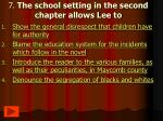 7 the school setting in the second chapter allows lee to