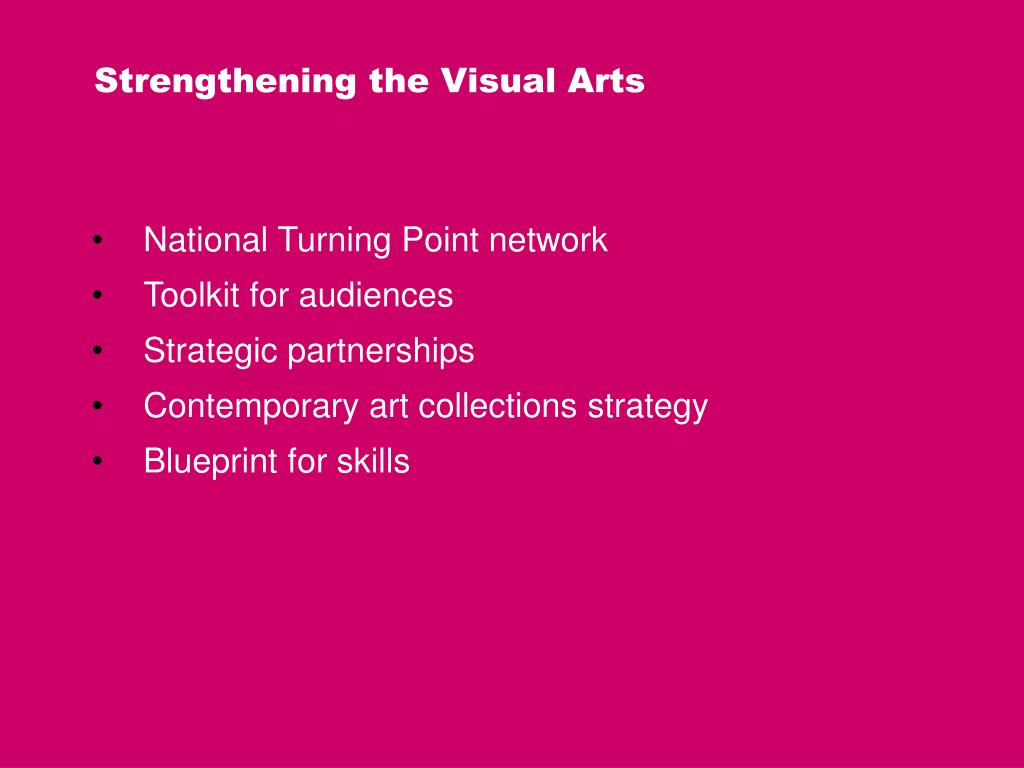 Strengthening the Visual Arts