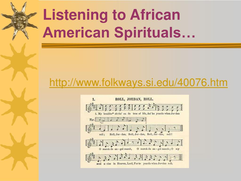 Listening to African American Spirituals…