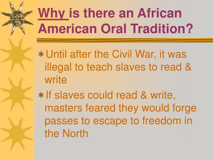 Why is there an african american oral tradition