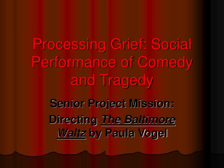 processing grief social performance of comedy and tragedy n.